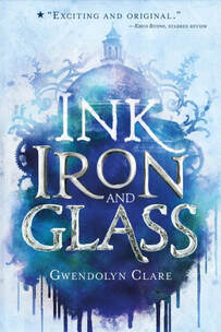 Ink, Iron and Glass by Gwendolyn Clare - RapunzelReads